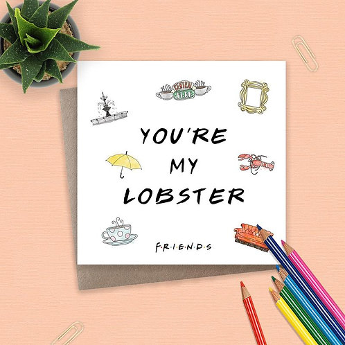 Friends You're My Lobster