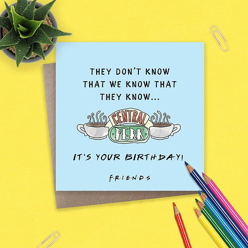 Friends They Don't Know - It's Your Birthday!