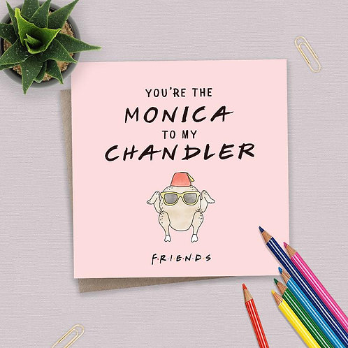 Friends You're The Monica To My Chandler