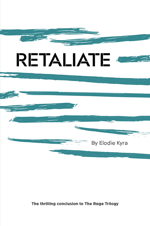 Retaliate: the third book in The Rage Series