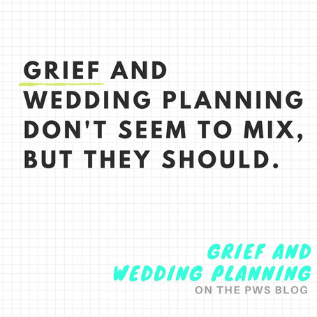 GRIEF AND WEDDING PLANNING