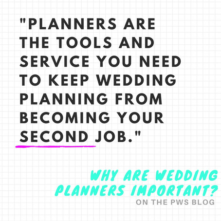WHY ARE WEDDING PLANNERS IMPORTANT?