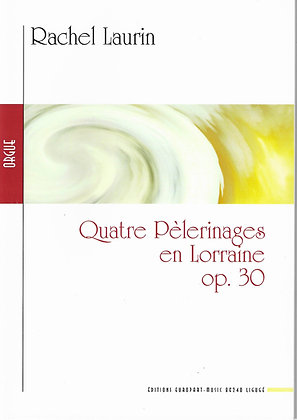 LAURIN Rachel, Quatre Pèlerinages en Lorraine, op.30