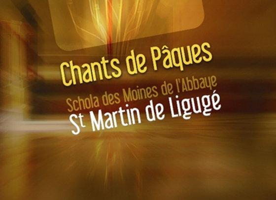 Chants de Pâques - Ligugé