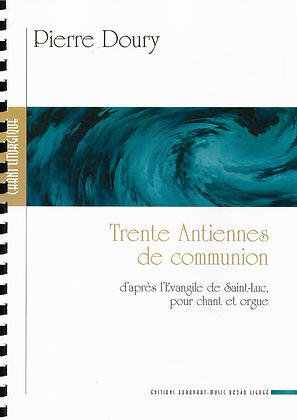 Pierre Doury, Trente Antiennes de communion