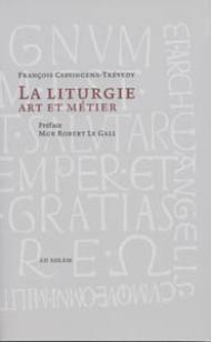 La liturgie art et métier