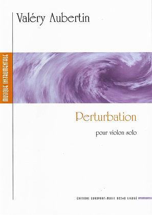 AUBERTIN Valery, Perturbation pour violon solo