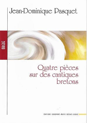 J.-D. Pasquet, Quatre pièces sur des cantiques bretons