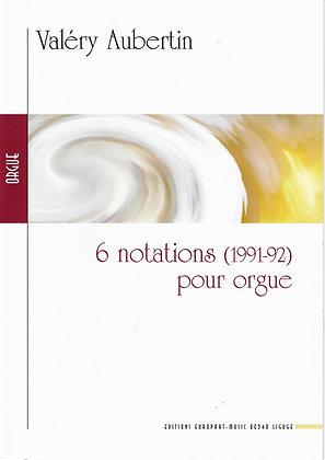 Valéry Aubertin, 6 notations pour orgue (1991-92)
