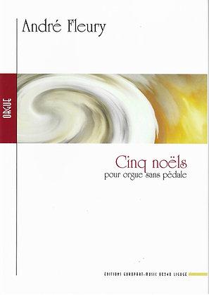FLEURY André, Cinq Noëls pour orgue sans pédale