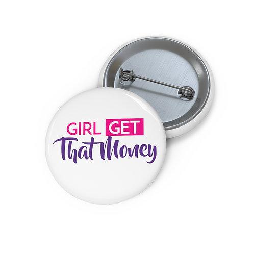 Girl Get That Money Custom Pin Buttons