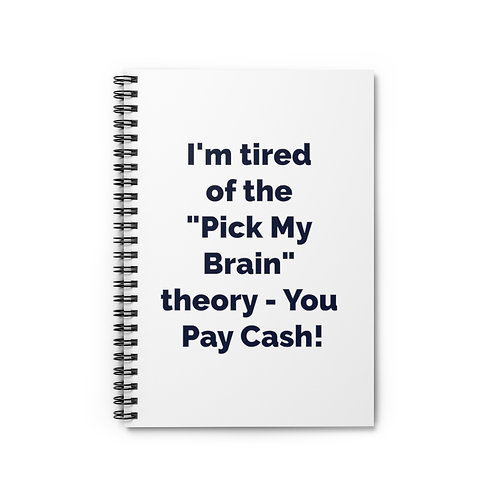Pick My Brain Spiral Notebook - Ruled Line