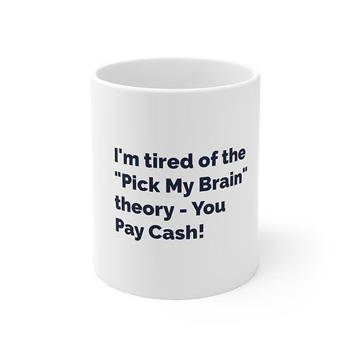 Pick My Brain Mug 11oz