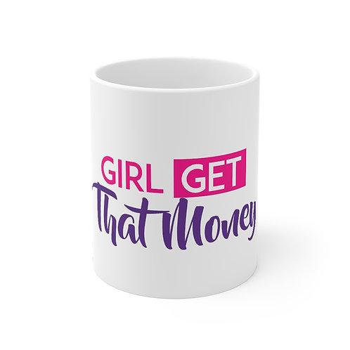 Girl Get That Money Mug 11oz