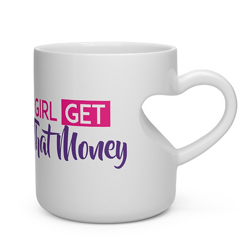 Girl Get That Money Heart Shape Mug