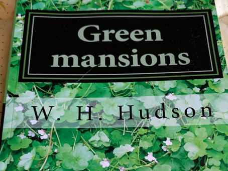 HORT BOOK CLUB: March Selection, Green Mansions By W. H. Hudson