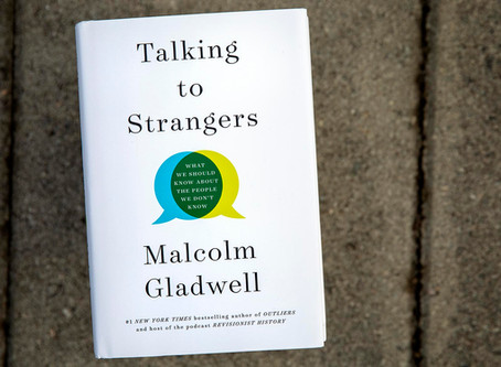 Book of the Week: Malcolm Gladwell, Talking to Strangers: What We Should Know About the People We...