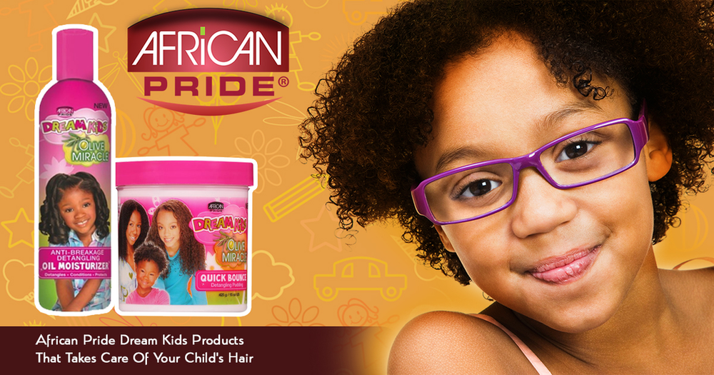 African Pride Dream Kids Products That Takes Care of Your ...