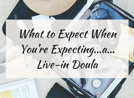 What To Expect When You're Expecting A Live-In Doula