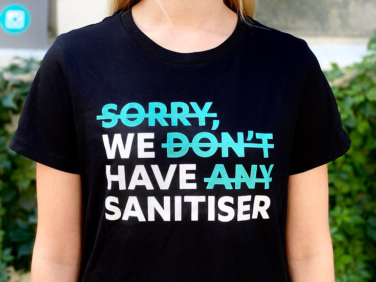 """We Have Sanitiser"" T-Shirt"