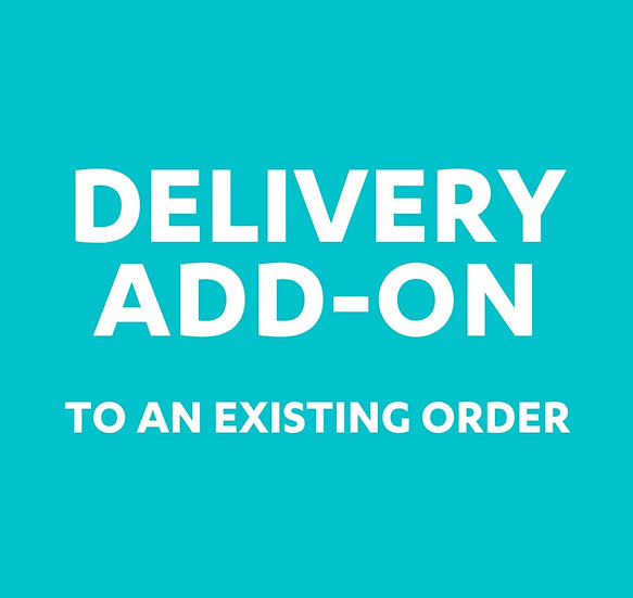 Delivery Add-On (To An Existing Order)