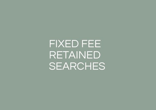FIXED FEE RETAINED SEARCHES