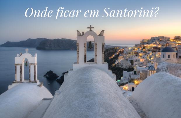 Onde ficar em Santorini?
