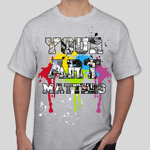 YOUR ART MATTERS Day T-Shirt