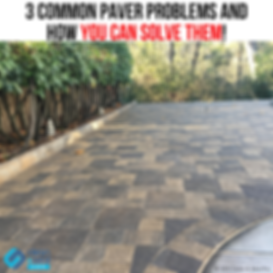 3 Common Paver Problems and How you Can