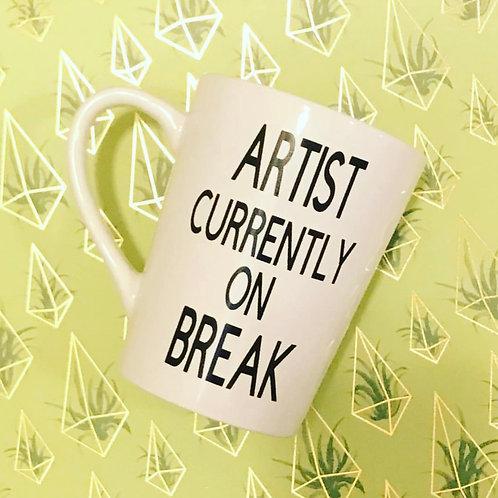 Artist Currently On Break Mug