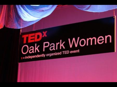 TEDx Oak Park Women – Sing it Loud, Sing it Proud