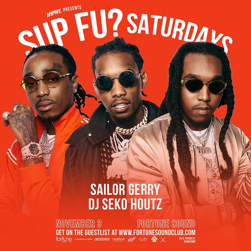 Sup Fu? Saturdays w/ Houtz, Seko & Sailor Gerry