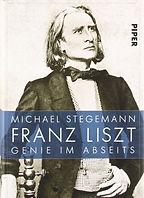 Franz Liszt Genie im Abseits