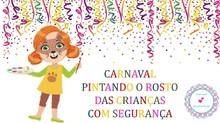 Carnaval - Pintando o rosto das crianças com segurança.