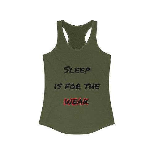 Sleep For Weak Women's Racerback Tank