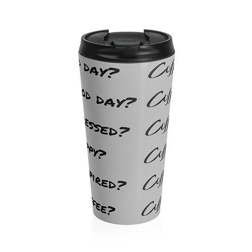 Coffee? Coffee Travel Mug