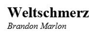 BM Weltschmerz title.PNG