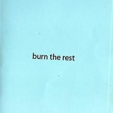 burn the rest