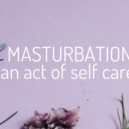 Masturbation; An act of self-care?
