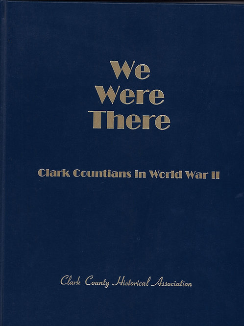 We Were There, Clark Countians in World War II