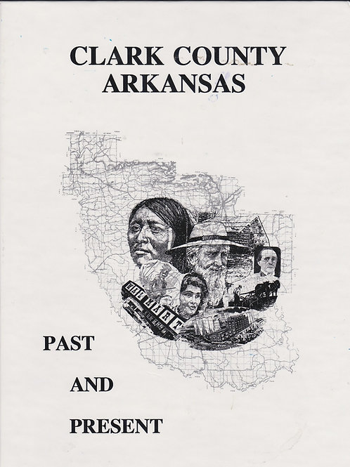 Clark County Arkansas Past and Present