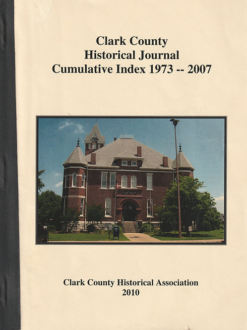 Clark County Historical Journal Cumulative Index 1973 - 2007