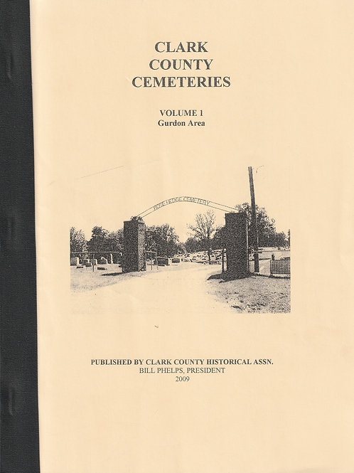 Clark County Cemeteries Vol I Gurdon Area