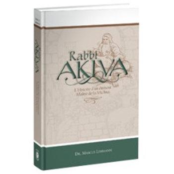 Rabbi Akiva - L'Histoire d'un éminent Maître de la Michna