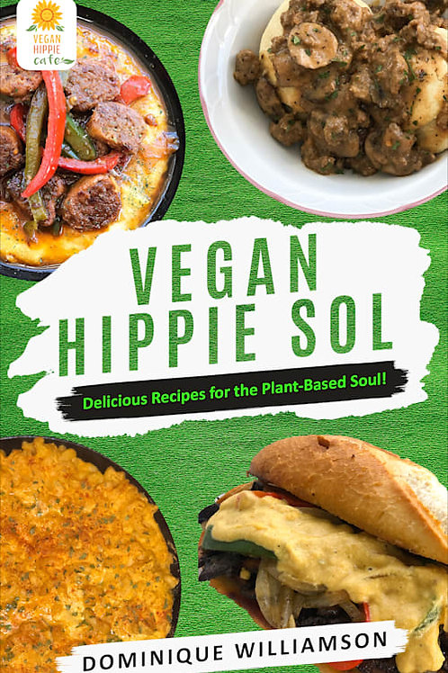 Vegan Hippie Sol: Delicious Recipes for the Plant-Based Soul!(eBook)