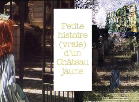 Petite histoire (vraie) d'un Château Jaune