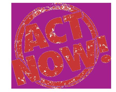 Act Now! We need...
