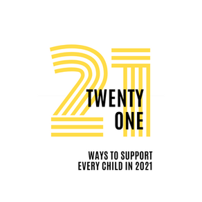 21 ways to support Every Child in 2021