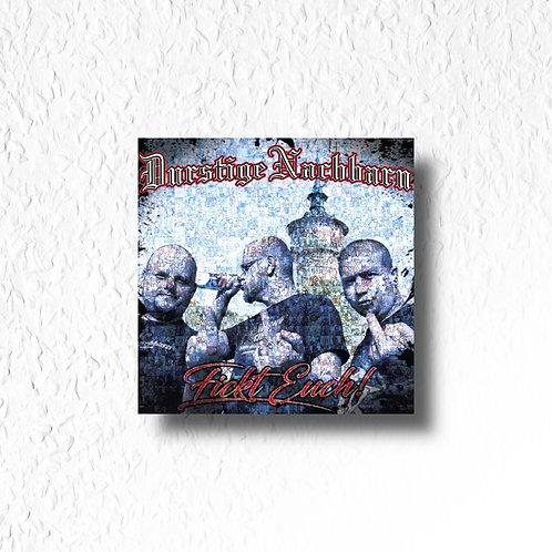 Durstige Nachbarn - Fickt euch!, CD