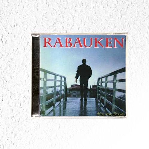Rabauken - Hey mein Freund CD